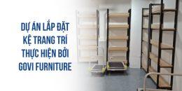Dự án lắp đặt kệ trang trí thực hiện bởi Govi Furniture